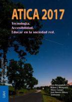 ATICA2017: TECNOLOGÍA. ACCESIBILIDAD. EDUCAR EN LA SOCIEDAD RED