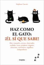 Haz como el gato: ¡Él sí que sabe! (ebook)