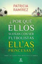 ¿Por qué ellos sueñan con ser futbolistas y ellas princesas? (ebook)