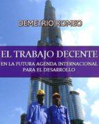 EL TRABAJO DECENTE EN LA FUTURA AGENDA INTERNACIONAL PARA EL DESARROLLO