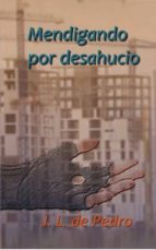 Mendigando por desahucio (ebook)
