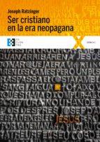 Ser cristiano en la era neopagana (ebook)