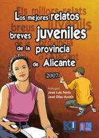 Los mejores relatos breves juveniles de la provincia de Alicante 2007 (ebook)