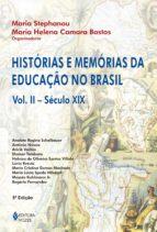 Histórias e memórias da educação no Brasil - Vol. II - Século XIX (ebook)