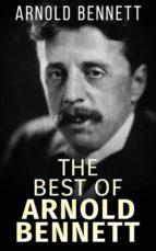 The best of Arnold Bennett (ebook)