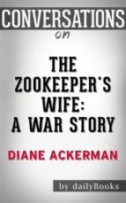 Conversations on The Zookeeper's Wife: A War Story (ebook)