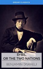 Sybil, or The Two Nations (Dream Classics) (ebook)