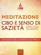 Meditazione. Cibo e senso di sazietà (ebook)