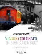 Un viaggio colorato in bianco e nero (ebook)
