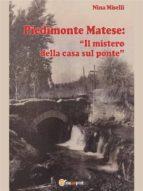 """Piedimonte Matese: """"Il mistero della casa sul ponte"""" (ebook)"""