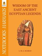 Wisdom of the east ancient egyptian legends (ebook)