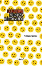 La felicidad no es cosa de otro mundo (ebook)
