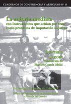 La autoría mediata con instrumentos que actúan por error como problema de imputación objetiva (ebook)
