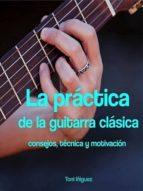 LA PRÁCTICA DE LA GUITARRA CLÁSICA