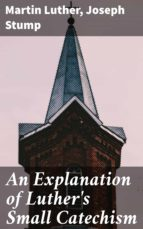An Explanation of Luther's Small Catechism (ebook)