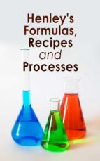 HENLEY'S FORMULAS, RECIPES AND PROCESSES