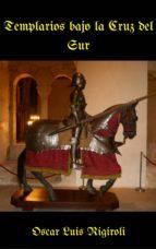 Templarios bajo la Cruz del Sur (ebook)