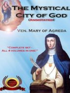 THE MYSTICAL CITY OF GOD (ANNOTATED)
