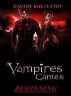 VAMPIRES GAMES #1- BEGINNING