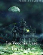 La Vecchia Casa Terrificante (ebook)