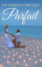 Un Mariage Presque Parfait (ebook)