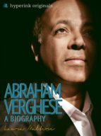 Abraham Verghese: A Biography (ebook)