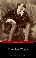 Oscar Wilde: The Complete Collection (ebook)