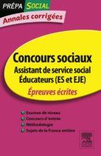 ANNALES CORRIGÉES CONCOURS ASSISTANT DE SERVICE SOCIAL ÉDUCATEUR (ES ET EJE)