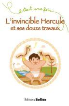 L'invincible Hercule et ses douze travaux (ebook)