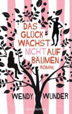 Das Glück wächst nicht auf Bäumen (ebook)