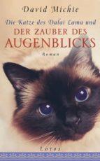 Die Katze des Dalai Lama und der Zauber des Augenblicks (ebook)