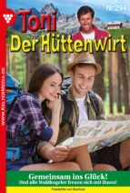 Toni der Hüttenwirt 294 - Heimatroman (ebook)