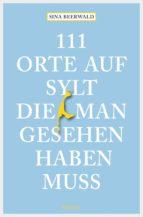 111 Orte auf Sylt, die man gesehen haben muss (ebook)