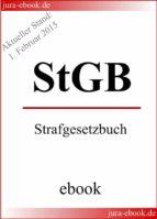 StGB - Strafgesetzbuch - Aktueller Stand: 1. Februar 2015 (ebook)