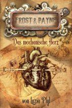 Frost & Payne - Band 12: Das mechanische Herz (ebook)