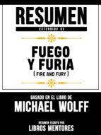 RESUMEN EXTENDIDO DE FUEGO Y FURIA (FIRE AND FURY) ? BASADO EN EL LIBRO DE MICHAEL WOLFF