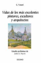 Vidas de los más excelentes pintores, escultores y arquitectos (ebook)
