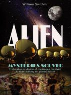 ALIEN MYSTERIES SOLVED