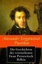 Die Geschichten des verstorbenen Iwan Petrowitsch Belkin (ebook)