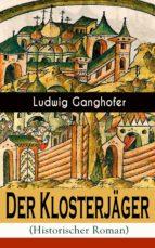 Der Klosterjäger (Historischer Roman) - Vollständige Ausgabe (ebook)