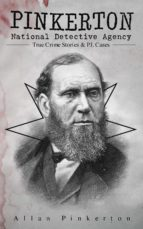 Pinkerton National Detective Agency: True Crime Stories & P.I. Cases (ebook)