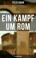 Ein Kampf um Rom: Historisher Roman (ebook)