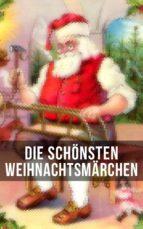 Die schönsten Weihnachtsmärchen (ebook)