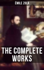 THE COMPLETE WORKS OF ÉMILE ZOLA (ebook)
