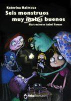 Seis monstruos muy malos buenos (ebook)