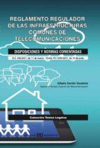 Reglamento Regulador de las Infraestructuras Comunes de Telecomunicaciones.  Disposiciones y normas comentadas (ebook)