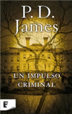 Un impulso criminal (Adam Dalgliesh 2) (ebook)