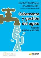 Gobernanza y gestion del agua: modelos público y privado (ebook)