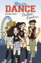 Destino: Londres (Serie Yes, we dance 2) (ebook)