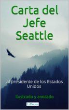Carta del Jefe Seattle al Presidente de los Estados Unidos (ebook)